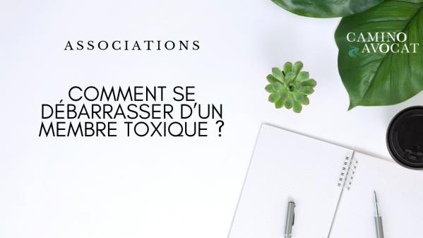 Associations_ Comment exclure un membre toxique
