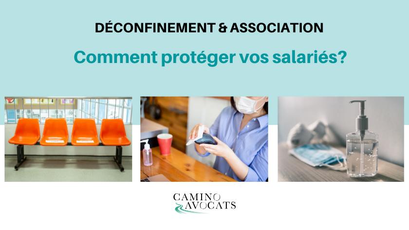 deconfinement et association comment proteger vos salariés